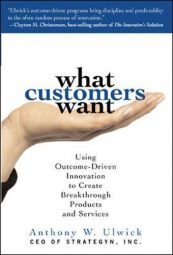 What Customers Want - Anthony W. Ulwick