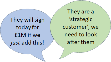 "Speech balloons showing two more reasons - They will sign today for £1M if we just add this!, They are a ""strategic customer"", we need to look after them"