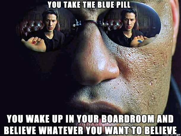 Take the blue pill ...